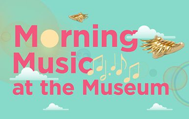 Morning Music at the Museum